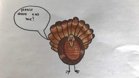 Gobble, gobble, will you be eating turkey this Thanksgiving? Drawing by: Yasmin Myers
