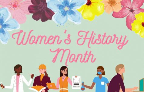March was declared as Womens History Month by the United States in 1987. Graphic by Greta Pankratz